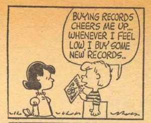 ... records cheers me up… Whenever I feel low, I buy some new records