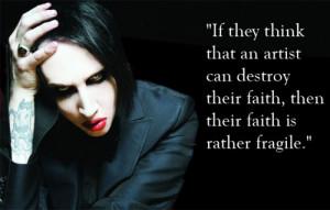 If they think that an artist can destroy their faith, then their faith ...