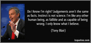 Do I know I'm right? Judgements aren't the same as facts. Instinct is ...