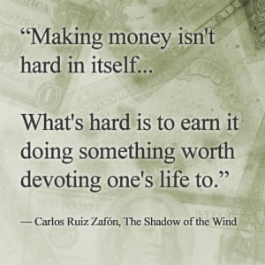 Making Money Isn't Hard in Itself…