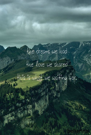 , boy, dreams, forest, girl, landscape, love, mountain, quote, quotes ...