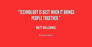 technology quotes source http quotes lifehack org quote mattmullenweg ...