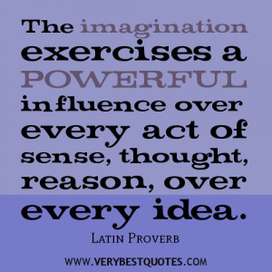 The imagination exercises a powerful influence over every act of sense ...
