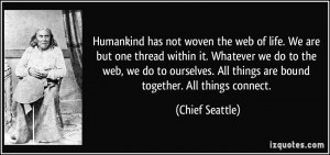More Chief Seattle Quotes