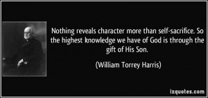 Nothing reveals character more than self-sacrifice. So the highest ...