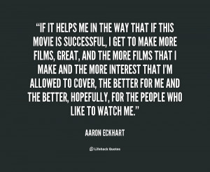 quote Aaron Eckhart if it helps me in the way 94745 png