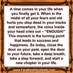 time comes in your life when you finally get it. When in the midst