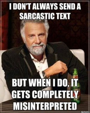 Don't Always Send A Sarcastic Text But When I Do, It Gets ...