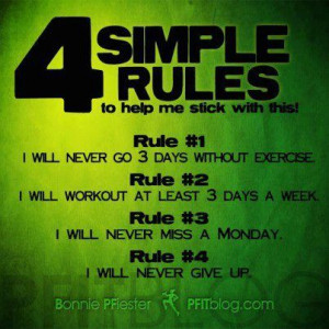 simple rules : I will never go 3 days without exercise, I will ...
