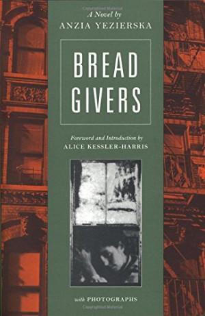 Bread Givers: A Novel - Anzia Yezierska