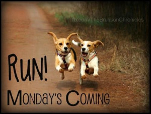 Run monday coming