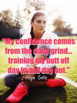 Soccer Quotes Hope Solo, Hope Solo Quotes, Soccer Motivation, Fit Amp ...