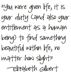 Eat Pray Love Quotes, Elizabeth Gilbert My all time favorite book - it ...