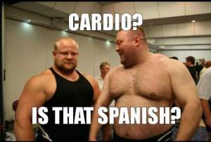 Cardio? Is that Spanish? funny, humor, quotes. If you like it, repin ...