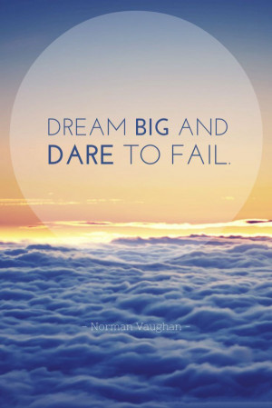 dream-big-dare-fail-norman-vaughan-quotes-sayings-pictures-600x899.jpg