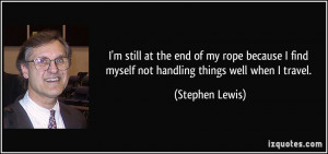 More Stephen Lewis Quotes