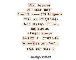 Always, always, always believe in yourself!