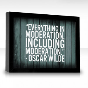 Everything In Moderation quote #2