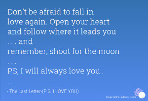 Don't be afraid to fall in love again. Open your heart and follow ...