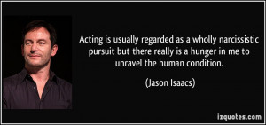 Acting is usually regarded as a wholly narcissistic pursuit but there ...