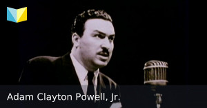Adam Clayton Powell Jr Quotes
