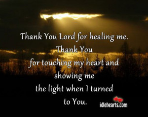 thank you lord for healing me thank you for touching my heart and ...