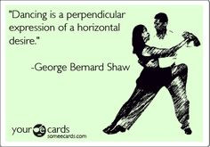 Here's the first dance-related someecard. Enjoy! Salsa can do that ...