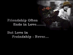 ... try to compare the love and friendship but it is so hard to compare