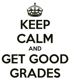 Keep Calm and Get Good Grades