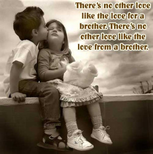 ... for a brother. There's no other love like the love from a brother