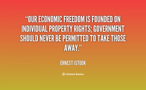 Our economic freedom is founded on individual property rights ...