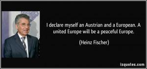 More Heinz Fischer Quotes