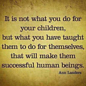 it is not what you do for your children inspirational parenting quotes