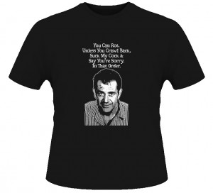 Mel Gibson Answering Machine Quotes T Shirt