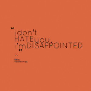 don t hate you i m disappointed quotes from rhiin sevani published ...