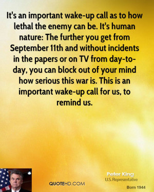 It's an important wake-up call as to how lethal the enemy can be. It's ...