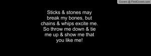 ... me. So throw me down & tie me up & show me thatyou like me! cover