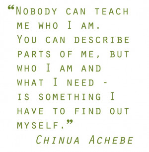 Quotes I love.. Chinua Achebe -