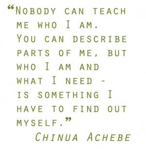 Quotes I love.. Chinua Achebe -