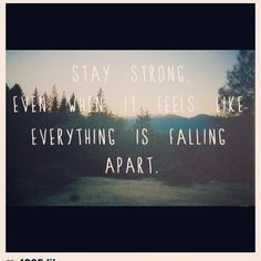 ... , stay strong, motavational quotes, thought, staying strong quotes