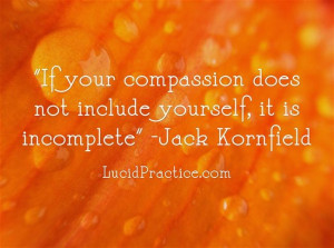 Compassion quote by Jack Kornfield | lucidpractice.com