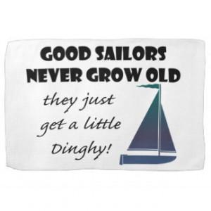 Good Sailors Never Grow Old, Fun Saying Hand Towels