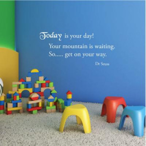 Today is your day! Wall Quote