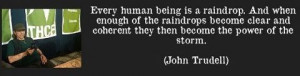 John Trudell Quote from speech, What it Means to be a Human Being ...