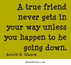 ... Quotes to Help You Build a Better Friendship – Having a Good Friend
