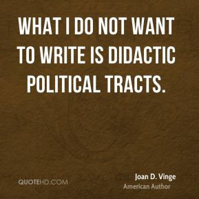 Joan D. Vinge - What I do not want to write is didactic political ...