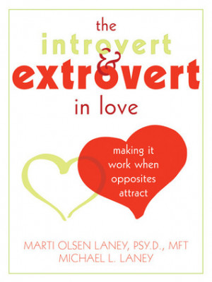 ... Introvert and Extrovert in Love: Making It Work When Opposites Attract