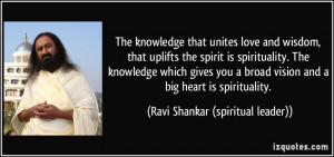 The knowledge that unites love and wisdom, that uplifts the spirit is ...