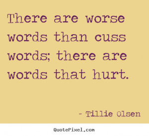 image quotes - There are worse words than cuss words; there are words ...