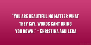 Are Beautiful No Matter What They Say Quotes Christina aguilera quote ...